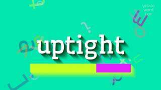 """How to say """"uptight""""! (High Quality Voices)"""