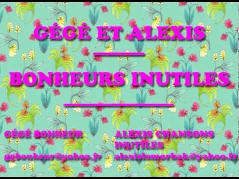 GÉGÉ ET ALEXIS - BONHEURS INUTILES