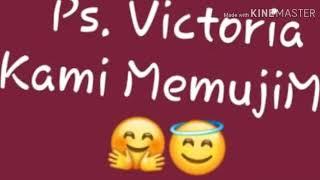 Kami Memuji-Mu - Paduan suara Victoria