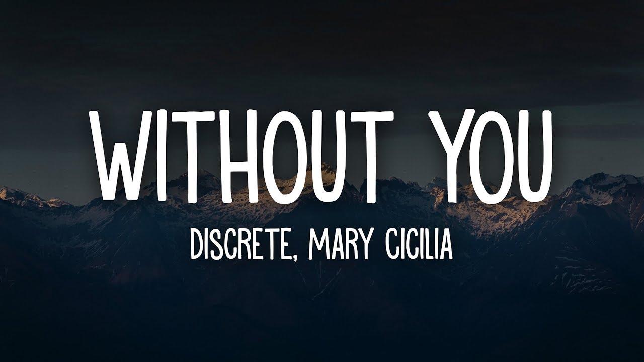 Discrete - WITHOUT YOU. (Lyrics) ft. Mary Cicilia