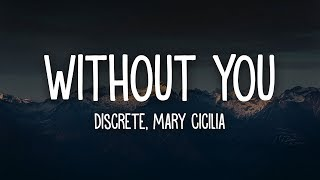 Discrete WITHOUT YOU ft Mary Cicilia