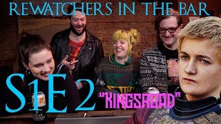 "ReWatchers in the Bar : Game of Thrones S01E02 ""The Kingsroad"""