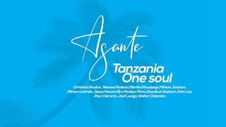 Tanzania One Soul - Asante (Official Video)