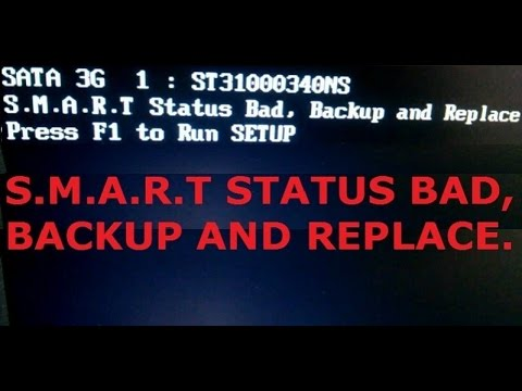 s m a r t status bad backup and replace press f1 to run setup