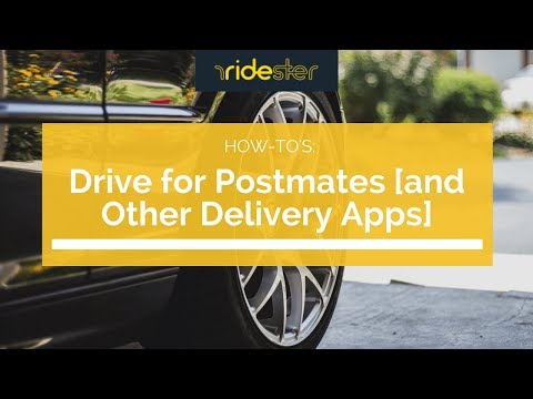 How to Drive for Postmates [And Other Delivery Apps]