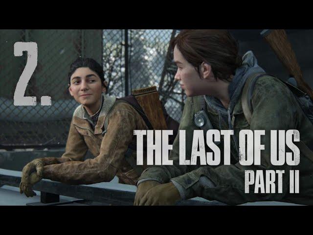 The Last of Us Part II (HUN) Végigjátszás 2. rész | Magyar Felirattal | PS4 Slim HD