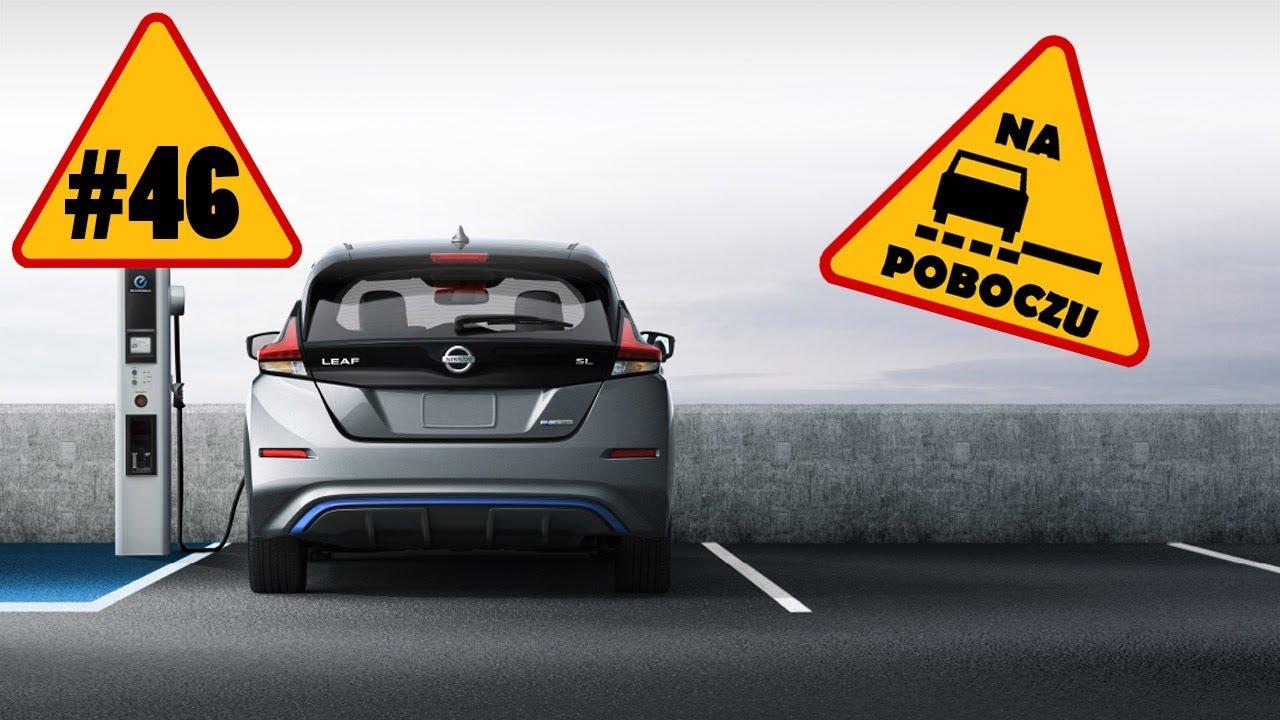 Nissan Leaf, luksusowe SUVy, Porsche Mission E- #46 NaPoboczu