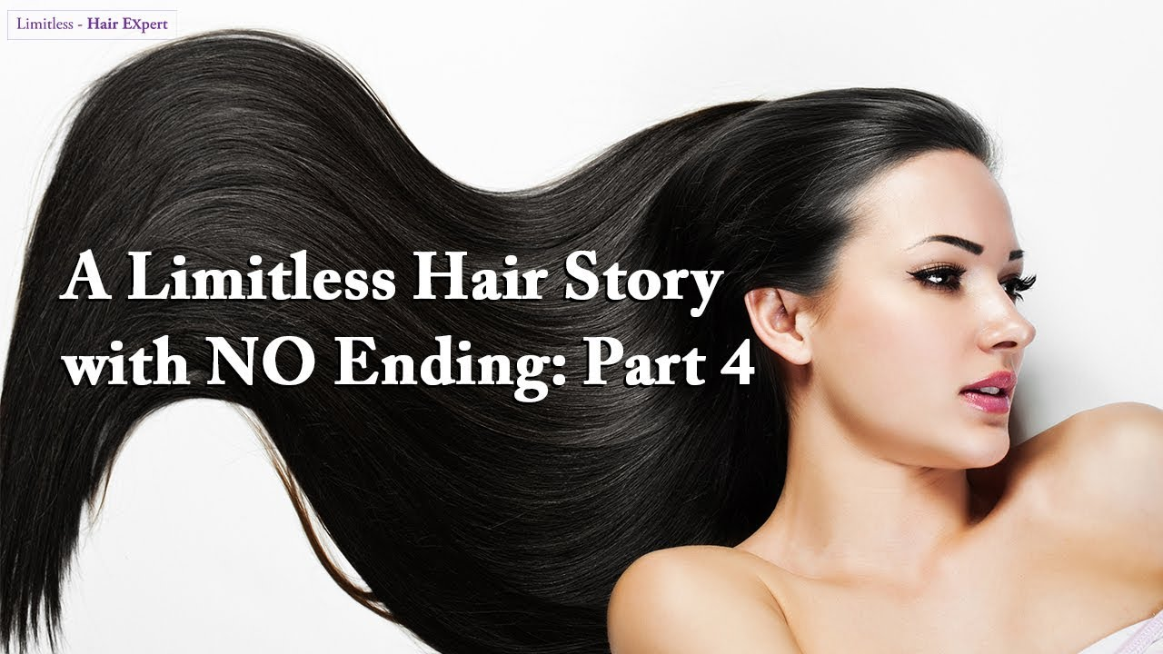 A Limitless Hair Story with NO Ending: Part 4