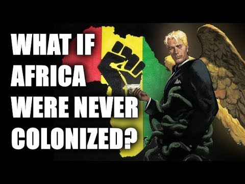 What If Africa Were Never Colonized? DEBUNKED