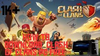 how to download/play clash of clans on pc or laptop free