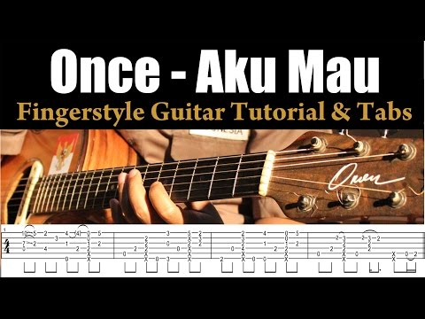 Once - Aku Mau - Fingerstyle Guitar Tutorial (Lesson) & TABS Part 1