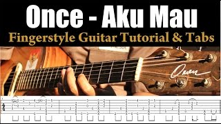 Video Once - Aku Mau - Fingerstyle Guitar Tutorial (Lesson) & TABS Part 1 download MP3, 3GP, MP4, WEBM, AVI, FLV Oktober 2017