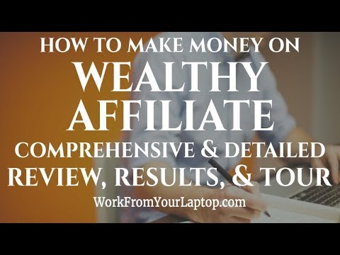 How To Make Money On Wealthy Affiliate 2019 - Comprehensive Review, Results, & Tour