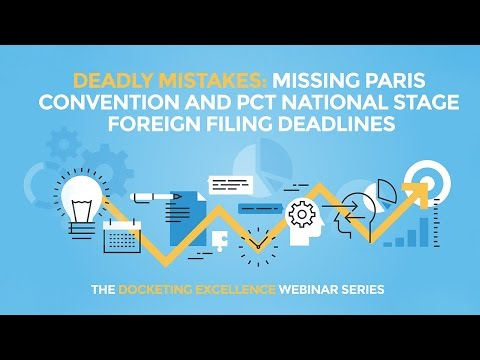 Deadly Mistakes: Missing Paris Convention and PCT National Stage Foreign Filing Deadlines