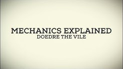 Mechanics Explained - Doedre the Vile