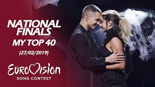 Eurovision 2019 NATIONAL FINALS | My Top 40 (27/02/2019)