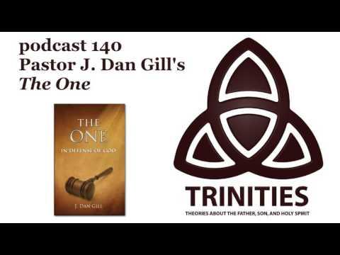 Pastor J. Dan Gill's The One - trinities 140