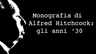 Alfred Hitchcock: Gli Anni '30 (Monografie - MovieBox #04)