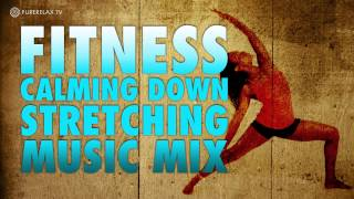 Fitness Calming Down Stretching Music Mix - PureRelaxTV