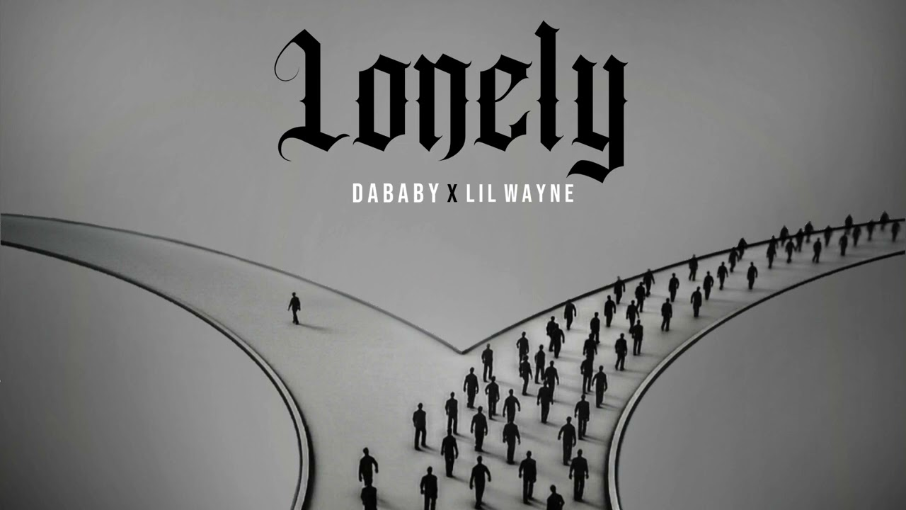 """Download DaBaby Featuring Lil Wayne - """"Lonely"""" (Official Audio)"""