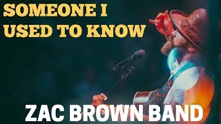 Zac Brown Band - Someone I Used To Know (Lyrics)