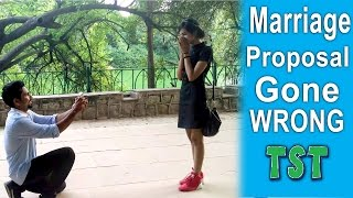 Marriage Proposal Gone Wrong - TST - Pranks in India