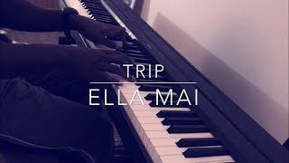 Trip - Ella Mai Piano Cover