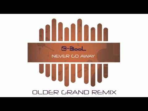 C-BooL - Never Go Away (Older Grand Remix)