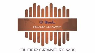 c bool never go away older grand remix