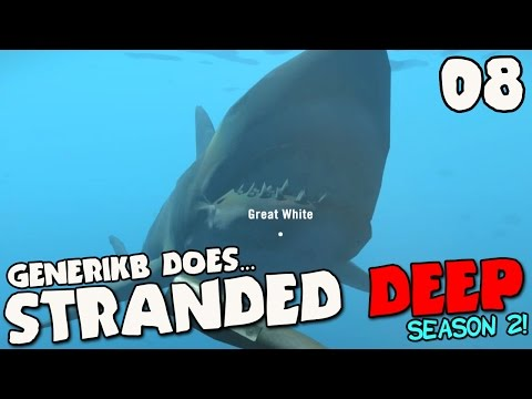 "Stranded Deep Gameplay S02E08 - ""GREAT WHITE SHARK ATTACK!!!"""