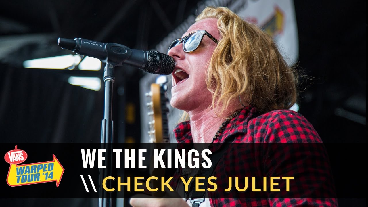 5ce4881126 We The Kings - Check Yes Juliet (Live 2014 Vans Warped Tour) - YouTube