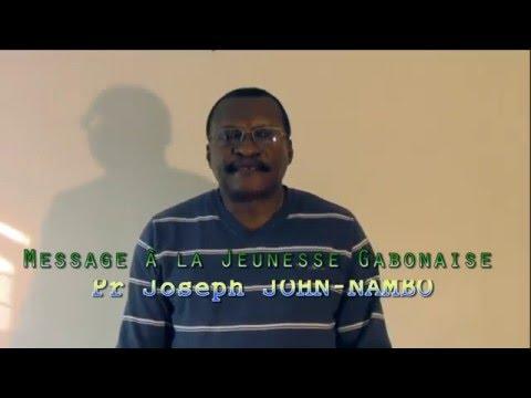 Pr Joseph JOHN NAMBO Message à la Jeunesse Gabonaise