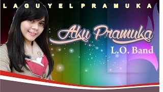 Lagu Aku Pramuka LO Band