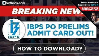 IBPS PO Prelims Admit Card Out   Direct Link to Download IBPS Admit Card   Step by Step Process