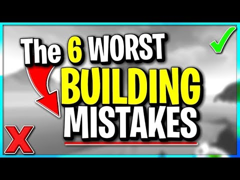 The 6 Terrible BUILDING MISTAKES You Keep on Making - PS4 Xbox PC