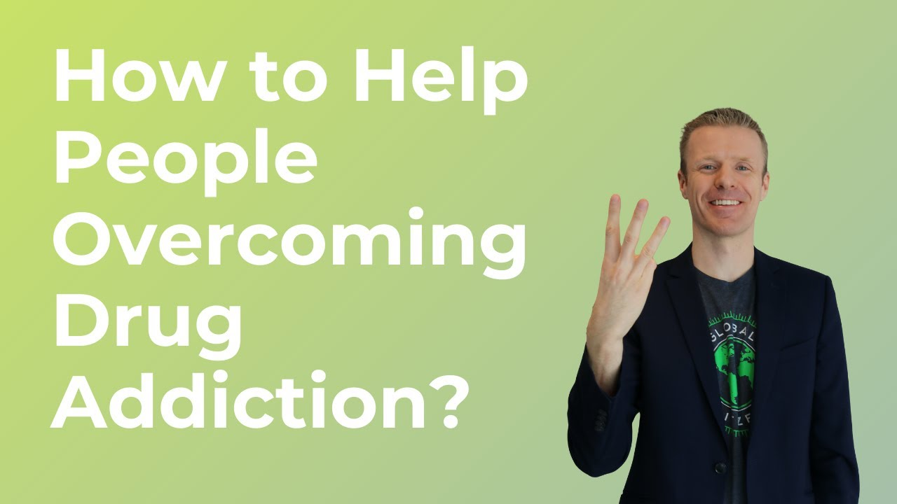 how to help people overcome drug addiction (plus the 3 things not to