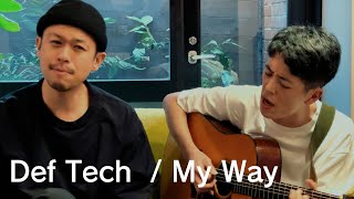 Def Tech/My Way(Cover)