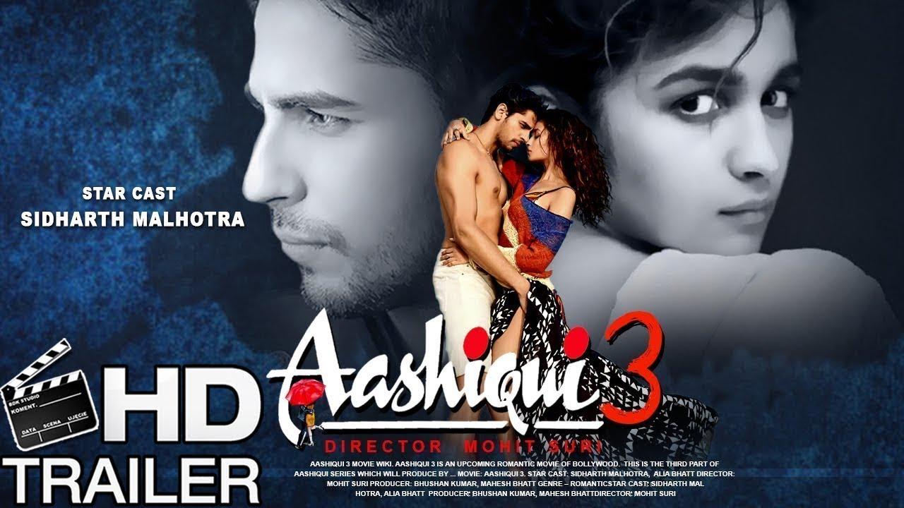 Download Ashiqui 3 Hd Triler 2018 Sidharth malotra Alia but And Kiriti senson