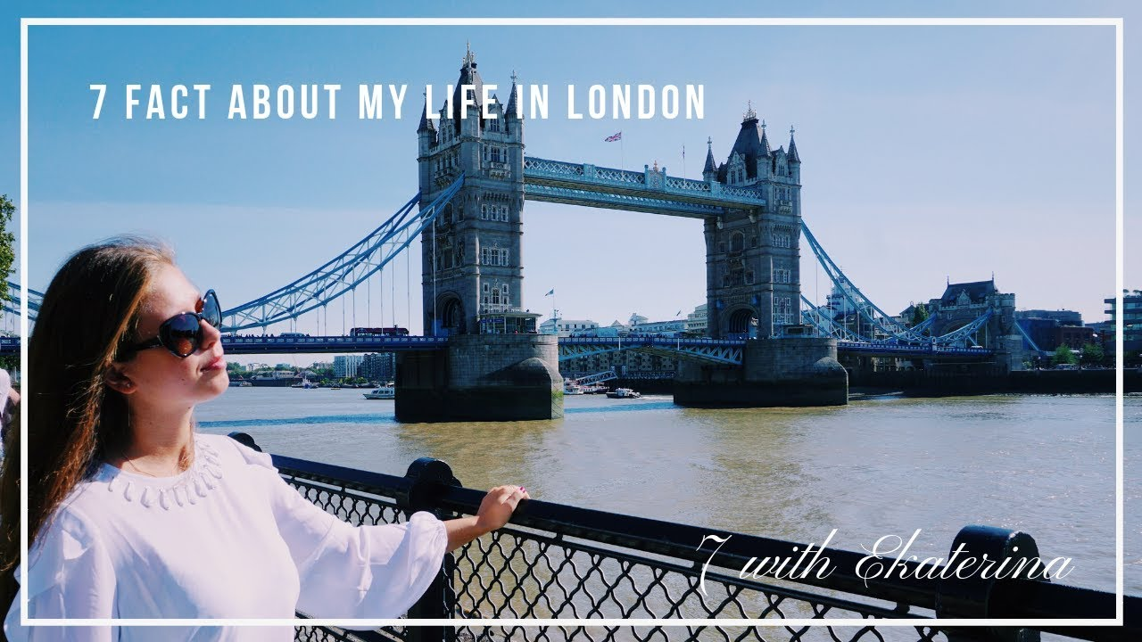 e57a80f6f17 7 with Ekaterina  7 Facts about My Life in London - YouTube