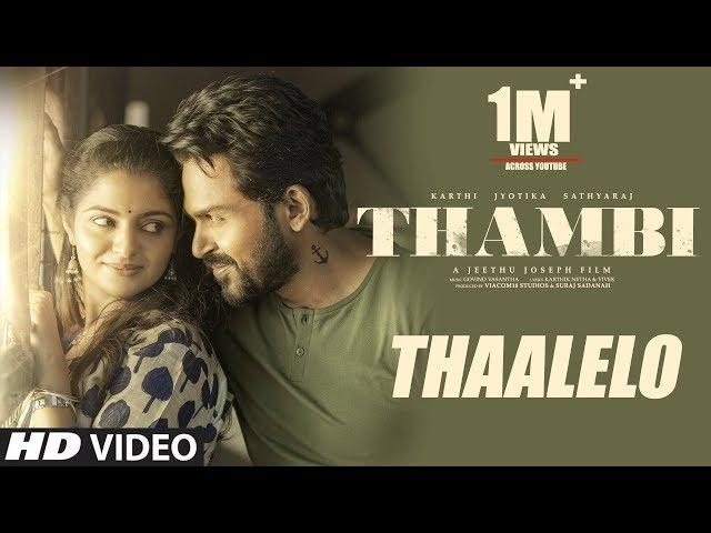 Thaalelo Video Song   Thambi Tamil Movie   Karthi, Jyotika, Nikhila Vimal   Govind Vasantha