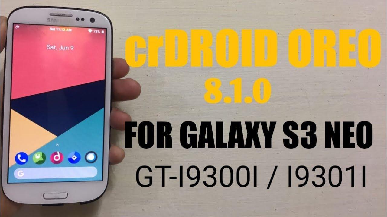 crDROID OREO FOR GALAXY S3 NEO GT-I9300I / I9301I