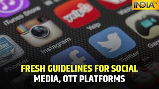 Government Unveils New Guidelines To Regulate Content On Social Media, OTT Platforms