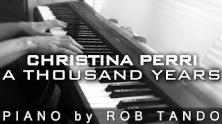 Christina Perri - A Thousand Years, part 2 (Piano Cover   Rob Tando)