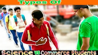Science VS Commerce Students | Ritik Panjwani | Types Of Science Students VS Commerce Students