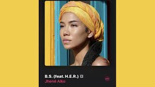 [1 HOUR LOOP] Jhené Aiko - B.S. ft. H.E.R.