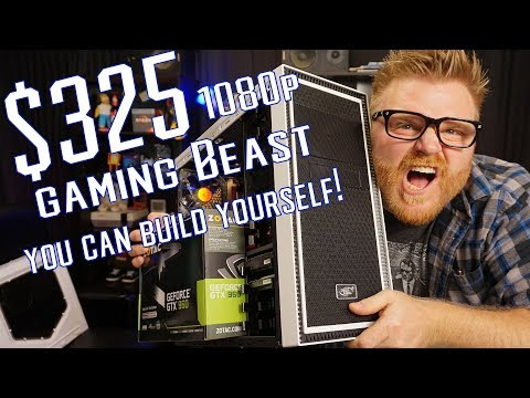 How To Build a $325 Gaming PC that runs anything 1080p!