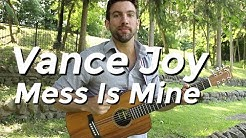 Vance Joy - Mess Is Mine (Guitar Lesson) by Shawn Parrotte