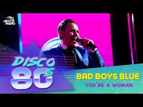 Bad Boys Blue - You're A Woman (Дискотека 80-х 2017)