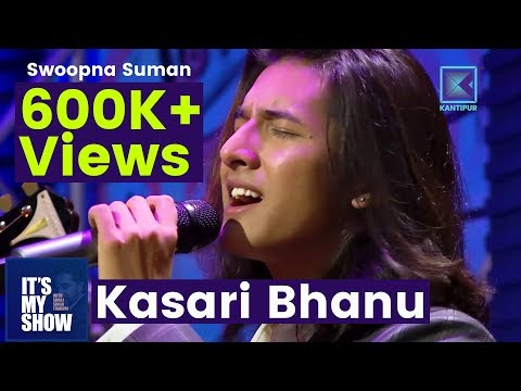 Kasari Bhanu - With Audio | Swoopna Suman Performing at It's My Show