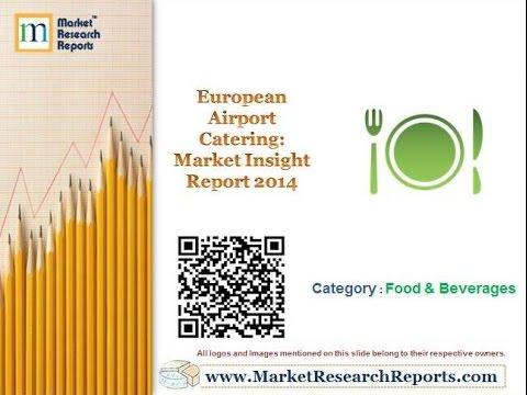 European Airport Catering: Market Insight Report 2014